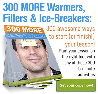 300 MORE Warmers, Ice-Breakers and Fillers for ANY Level!