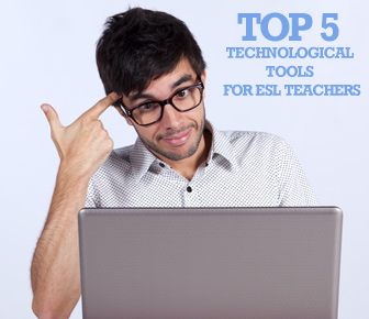 5 Must-Have Technological Tools to Increase Your ESL Productivity