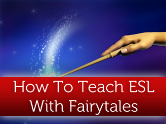 ♕ Once Upon a Time: Teaching ESL with Fairytales