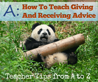 A – Giving and Receiving Advice [Teacher Tips from A to Z]