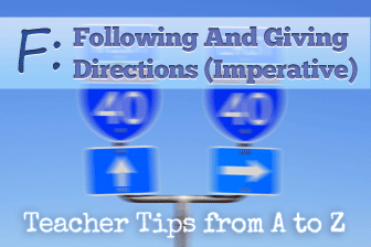 F - Following and Giving Directions: Using the Imperative [Teacher Tips from A to Z]