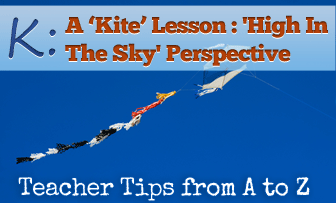 K: Let's Go Try a Kite [Teacher Tips from A to Z]