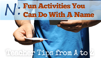 N: Fun ESL Activities You Can Do With A Name [Teacher Tips from A to Z]