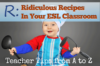 R: Ridiculous Recipes - Giving Instructions for Crazy Concoctions [Teacher Tips from A to Z]