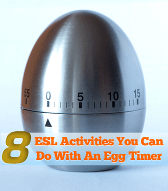 What You Can Do with an Egg Timer: 8 Fabulous ESL Activities