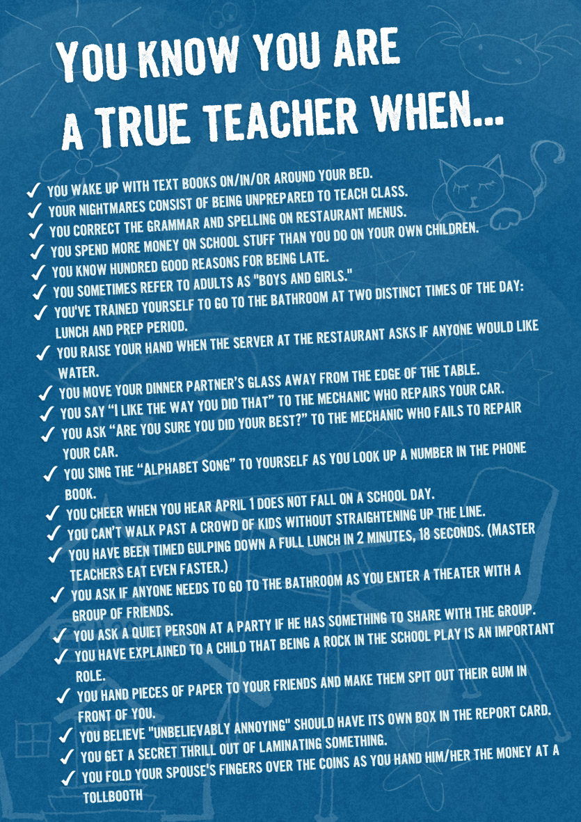 Teacher's Room Poster: You Know You're A TRUE Teacher When...