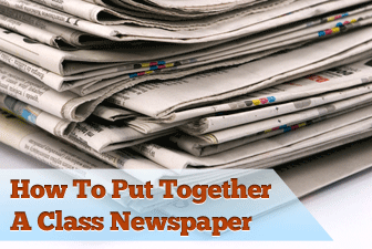 Extra! Extra! Putting Together a Class Newspaper is Easy, No Extra Work Required!