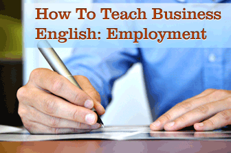 How to Teach Business English: Employment