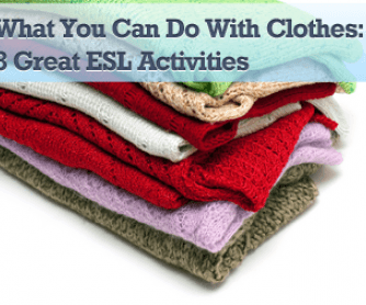What You Can Do with Clothes: 8 Great ESL Activities