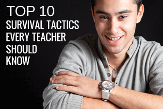 TOP 10 Survival Tactics Every Teacher Should Know