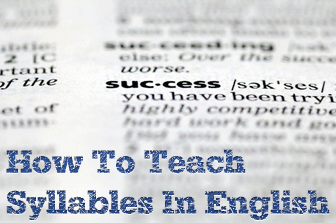 The Syllables Have It: Activities You Can Use to Teach Syllables in English