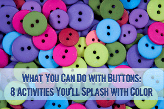 What You Can Do with Buttons: 8 Activities You'll Splash with Color
