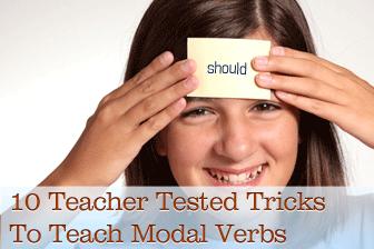 10 Teacher Tested Tricks to Teach Modal Verbs