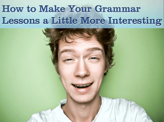 ☺ How to Make Your Grammar Lessons a Little More Interesting