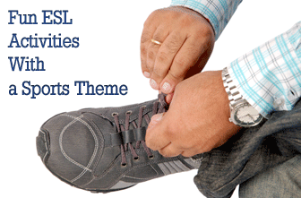 It's All in How You Play the Game: Fun ESL Activities With a Sports Theme