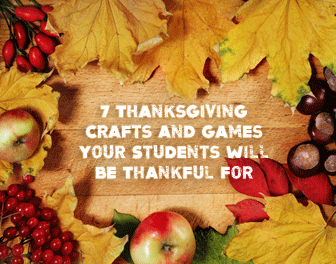 7 Thanksgiving Crafts and Games Your Students Will Be Thankful for