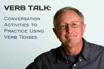 Verb Talk: Conversation Activities to Practice Using Verb Tenses