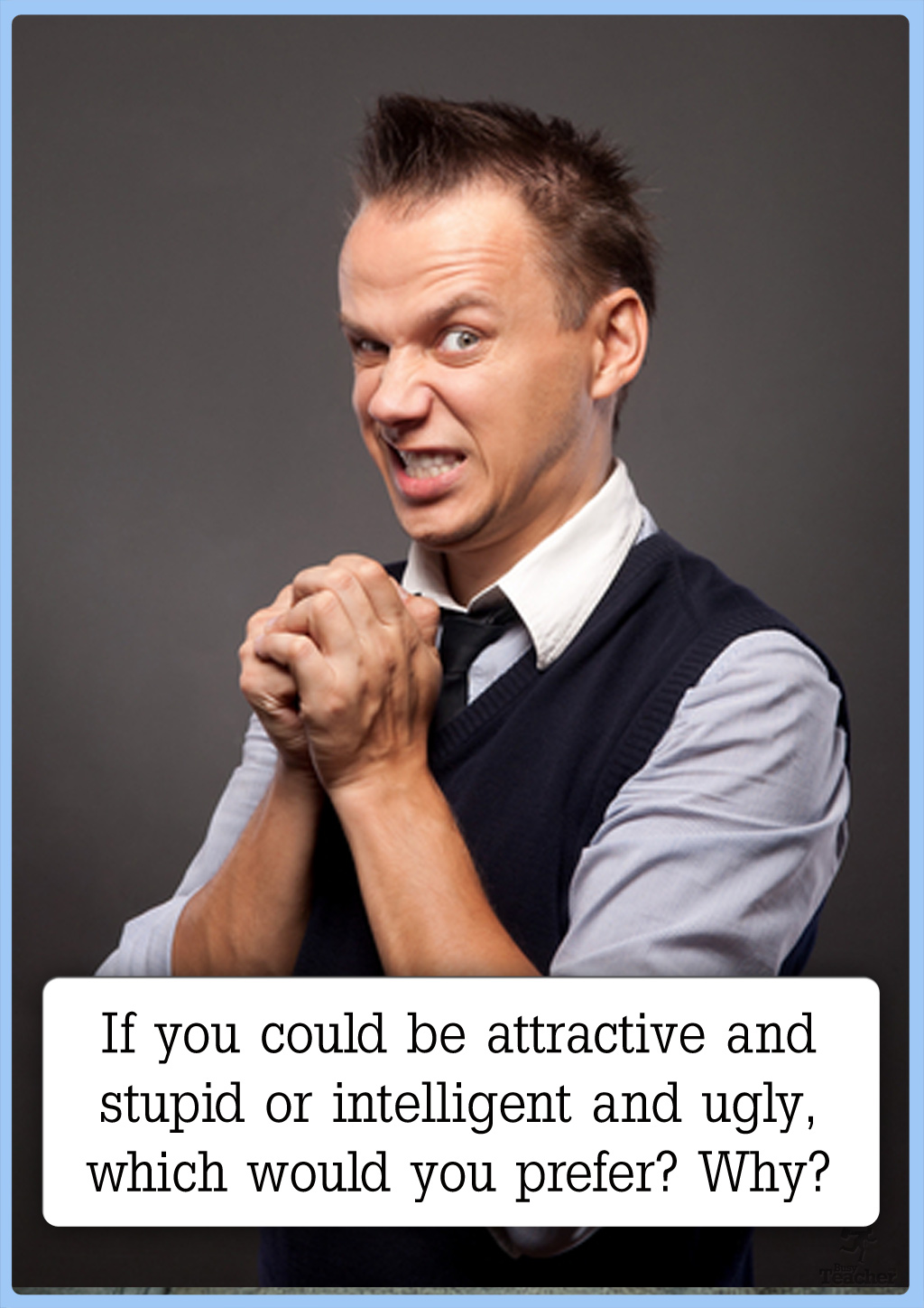 if you could be attractive and Good looks can get you far in life  they may be less likely to recruit you if they judge that you are more attractive than they are.