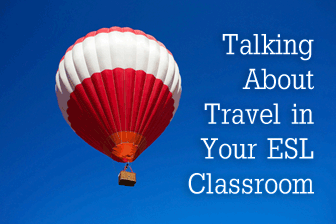 유 Ready, Set, Go: Talking About Travel in the ESL Classroom