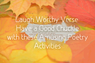 Laugh Worthy Verse: Have a Good Chuckle with these Amusing Poetry Activities
