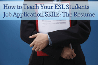 How to Teach Your ESL Students Job Application Skills: The Resume