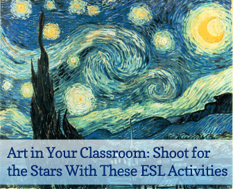 Art in Your Classroom: Shoot for the Stars With These ESL Activities