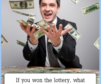 If You Won The Lottery... [CREATIVE WRITING PROMPT]