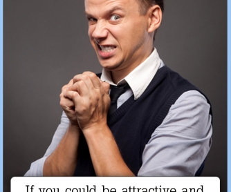 If You Could Be Attractive And Stupid...? [CREATIVE WRITING PROMPT]