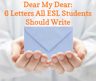 Dear My Dear: 6 Letters All ESL Students Should Write