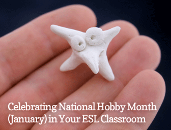 What do You do for Fun? Celebrating National Hobby Month (January) in Your ESL Classroom