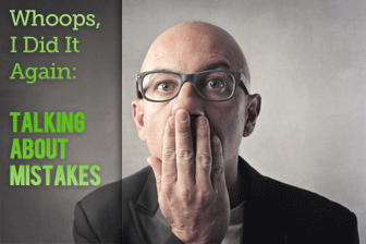 Whoops, I Did It Again: Talking About Mistakes