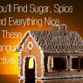 "You""ll Find Sugar, Spice and Everything Nice in These Language Activities"