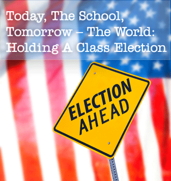Today, The School, Tomorrow – The World: Holding A Class Election