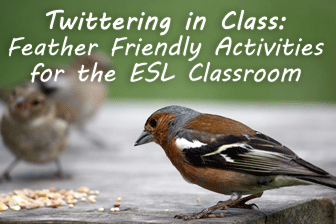 Twittering in Class: Feather Friendly Activities for the ESL Classroom