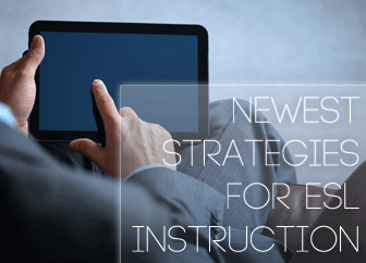 Newest Strategies For ESL Instruction