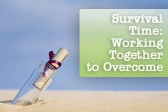 Survival Time: Working Together to Overcome