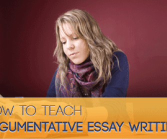 how to teach your students to write an essay how to teach argumentative essay writing