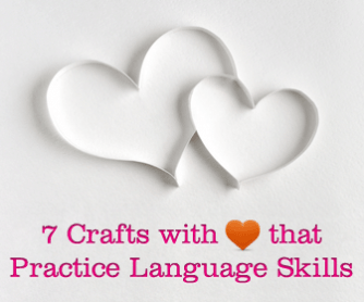 7 Crafts with ❤ that Practice Language Skills