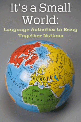 It's a Small World: Language Activities to Bring Together Nations