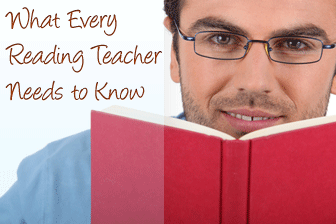 What Every Reading Teacher Needs to Know