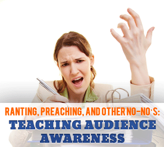 Ranting, Preaching, and Other No-No's: Teaching Audience Awareness