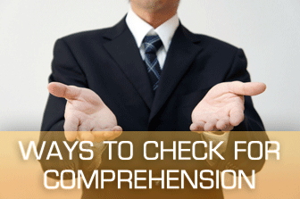 �Does That Make Sense?� Ways To Check For Comprehension