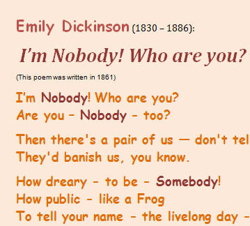 I'm Nobody! Who are you? By Emily Dickinson