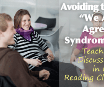 Avoiding the �We All Agree� Syndrome: Teaching Discussion in the Reading Class
