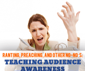 "Ranting, Preaching, and Other No-No""s: Teaching Audience Awareness"