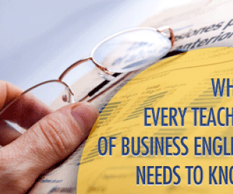 What Every Teacher of Business English Needs to Know