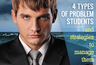4 Types of Problem Students and Strategies to Manage Them