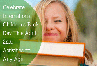 Celebrate International Children's Book Day This April 2nd: Activities for Any Age