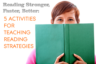 Reading Stronger, Faster, Better: 5 Activities for Teaching Reading Strategies
