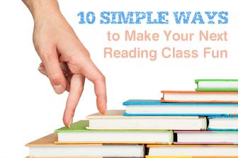 10 Simple Ways to Make Reading Class Fun